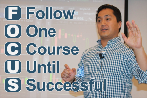 FOCUS = Follow One Course Until Successful