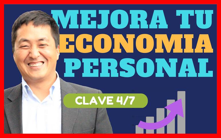 VIDEO Mejora Tu Economía Personal – Clave 4 de 7