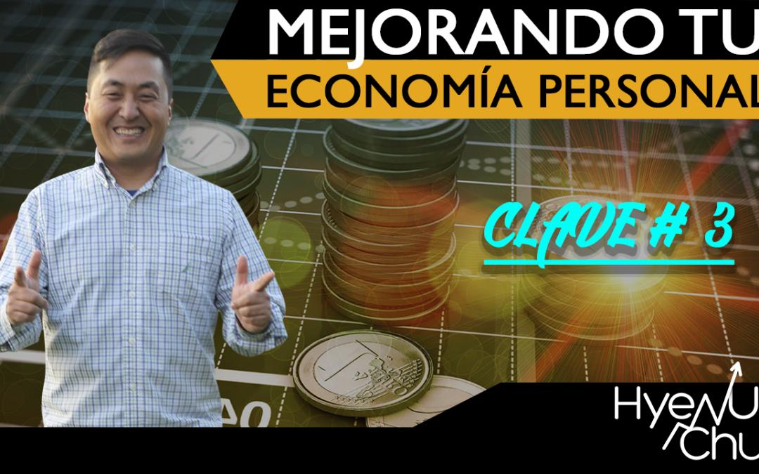 VIDEO Mejorando tu economía personal – Clave 3 de 7