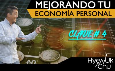 VIDEO Mejorando tu economía personal – Clave 4 de 7