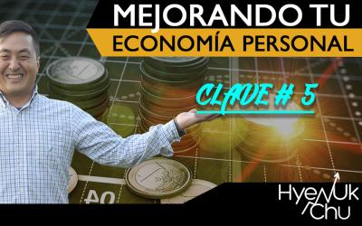 VIDEO Mejorando tu economía personal – Clave 5 de 7
