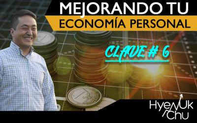 VIDEO Mejorando tu economía personal – Clave 6 de 7