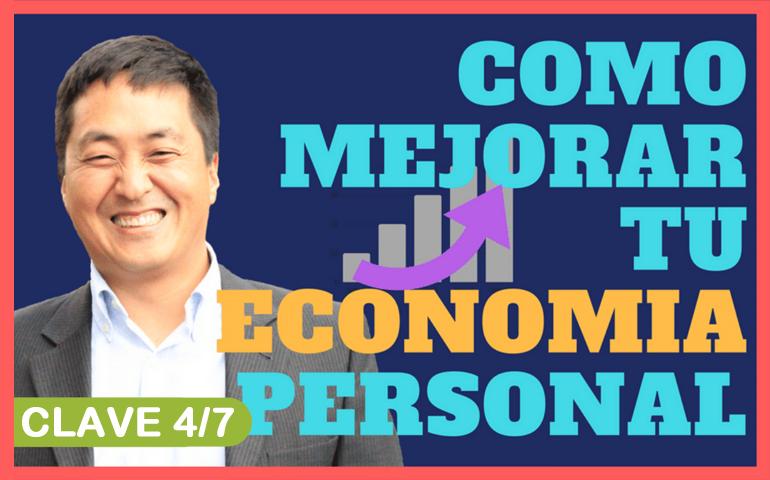 VIDEO Mejora Tu Economía Personal – Clave 4 de 7 – Hyenuk Chu