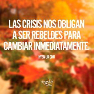 He visto como me vuelvo un rebelde hacia el cambio cuando he estado en situaciones de crisis.