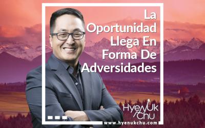 La Oportunidad Llega En Forma De Adversidades – Hyenuk Chu