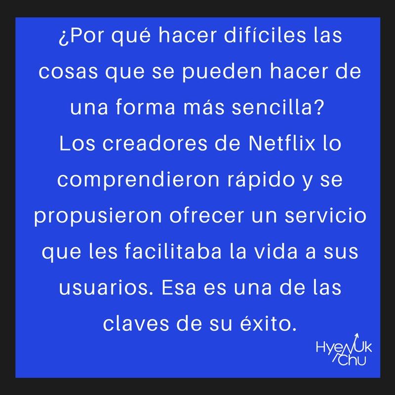 Pensar en los usuarios, clave del éxito de Netflix.