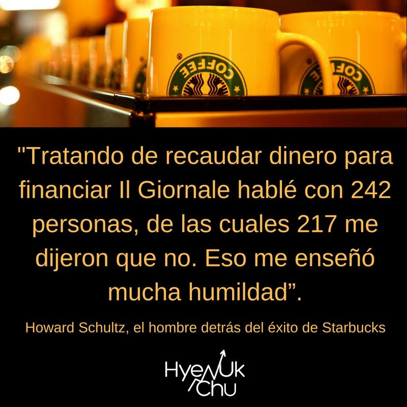 Frase de Howard Schultz, de Starbucks