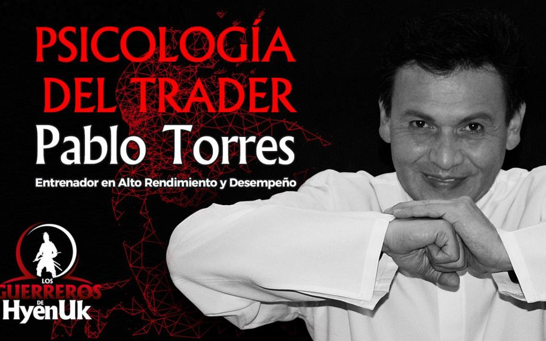Psicología del Trader – Pablo Torres a.k.a. Monje Shaolin | Educando #guerrerosdehyenuk