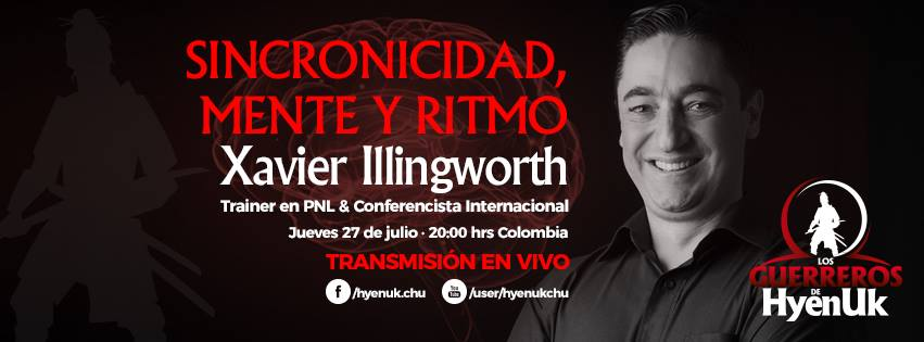 Sincronicidad Mente Ritmo – Xavier Illingworth | #guerrerosdehyenuk