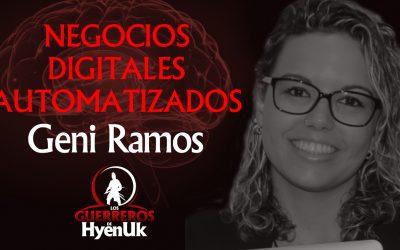 Negocios Digitales Automatizados – Geni Ramos   Educando #GuerrerosDeHyenuk
