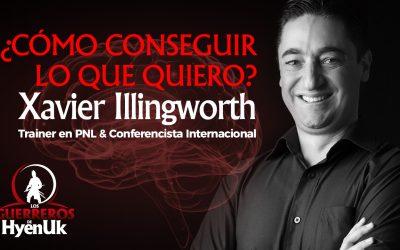 Cómo Conseguir Lo Que Quiero | Xavier Illingworth | Educando #GuerrerosDeHyenuk