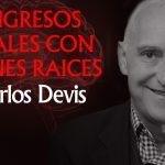 Ingresos Reales Con Bienes Raíces - Carlos Devis | Educando #GuerrerosDeHyenuk