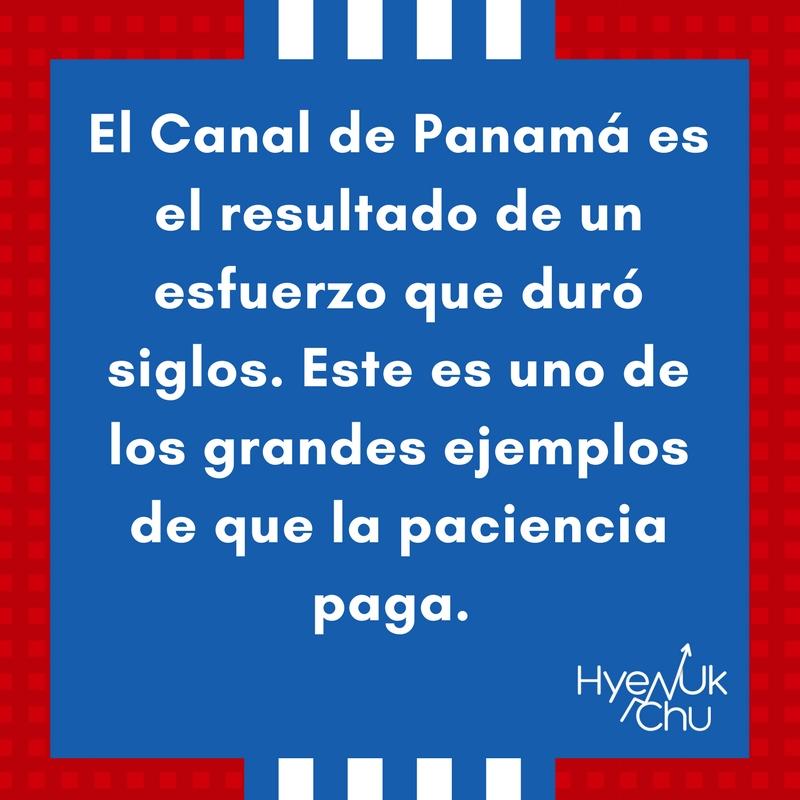 Paciencia paga, otro de los secretos del éxito que deja la historia del Canal de Panamá