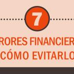 7 Errores Financieros Y Cómo Evitarlos