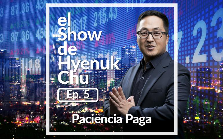 Paciencia Paga – Show de Hyenuk Chu - Episodio 5