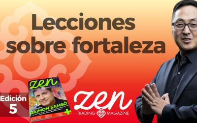 Editorial Zen Trading Magazine – Octubre 2017 – Lecciones Sobre Fortaleza y Ser Productivo