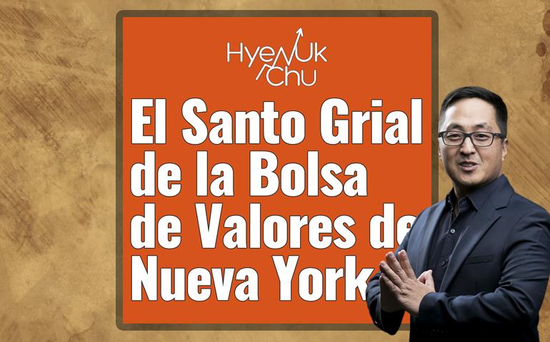770--El Santo Grial De La Bolsa De Valores De Nueva York - Hyenuk Chu