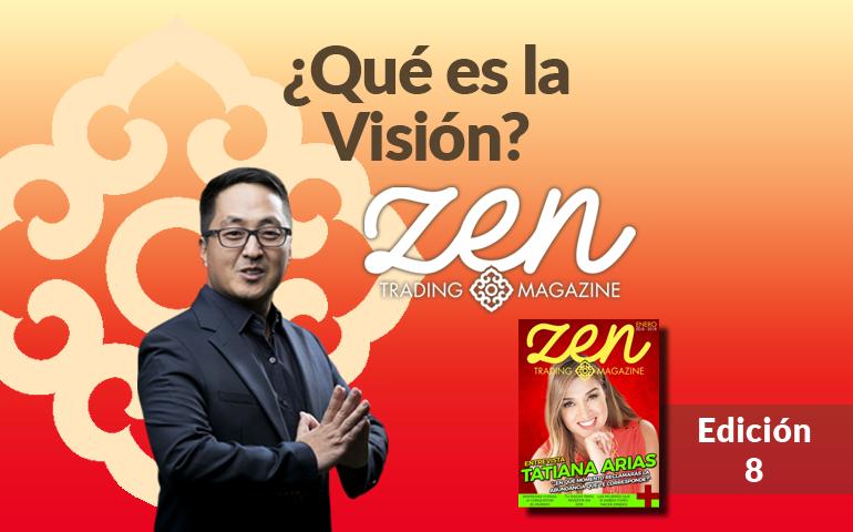 Zen Trading Magazine – Qué es la Visión – Editorial Enero 2018 - Hyenuk Chu