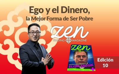 Zen Trading Magazine – Ego y el Dinero, la Mejor Forma de Ser Pobre – Editorial Marzo 2018 – Hyenuk Chu