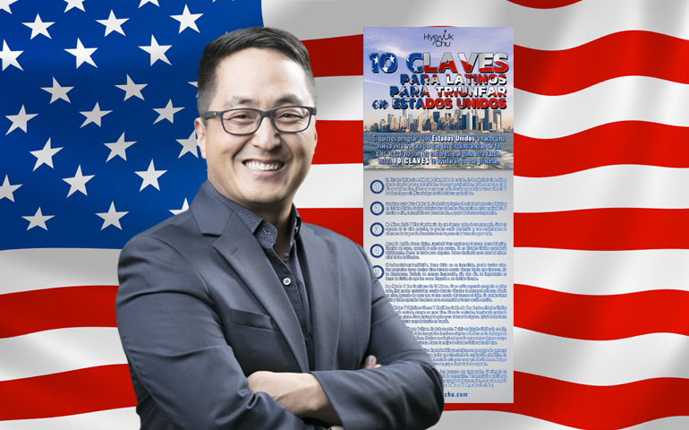 10 Claves Para Latinos Para Triunfar En Estados Unidos – Hyenuk Chu