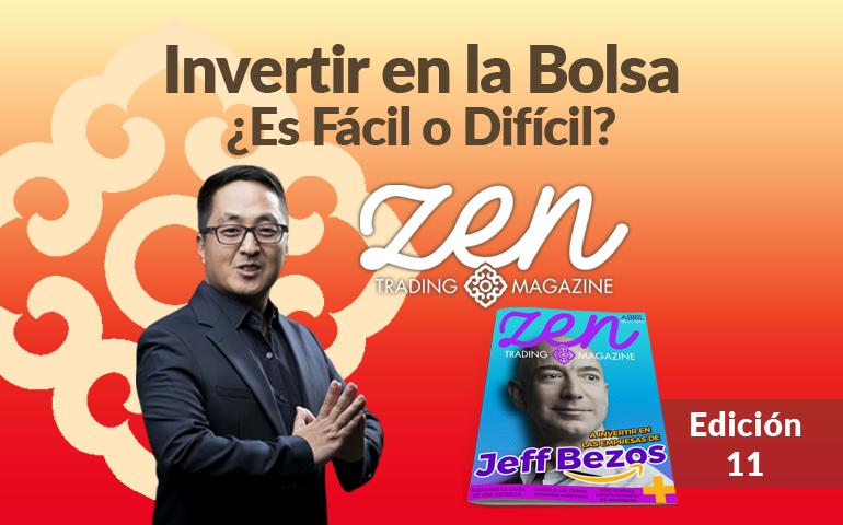 Zen Trading Magazine – Invertir En La Bolsa Es Fácil O Difícil – Editorial Abril 2018 – Hyenuk Chu