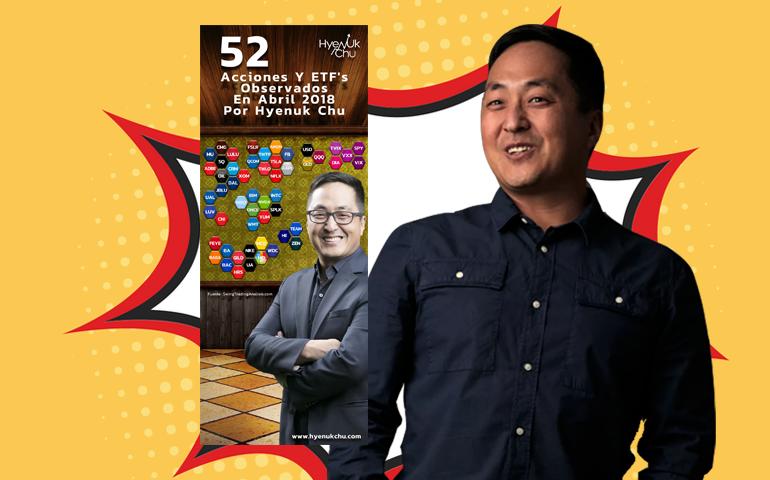 52 Acciones Y ETF's Observados En Abril 2018 Por Hyenuk Chu
