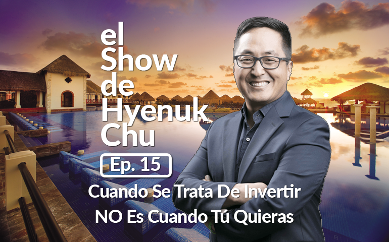 Cuando Se Trata De Invertir, No Es Cuando Tú Quieras. Es Cuando El Mercado Da Las Oportunidades De Entrar – El Show de Hyenuk Chu – Episodio 15