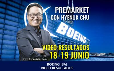 Boeing [BA] – [Video Resultado – 18 al 19 Junio 2018] Te Lo Dije En El PreMarket – Hyenuk Chu