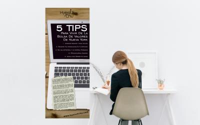 [INFOGRAFÍA] 5 Tips Para Vivir De La Bolsa De Valores De Nueva York – Hyenuk Chu