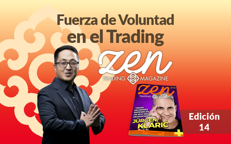 Zen Trading Magazine – Fuerza de Voluntad en el Trading – Editorial Julio 2018 – Hyenuk Chu