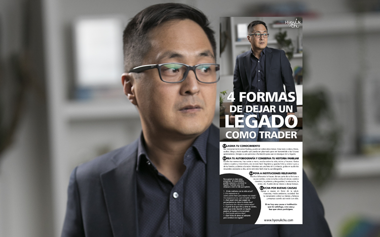 [INFOGRAFÍA] 4 Formas De Dejar Un Legado Como Trader – Hyenuk Chu