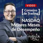 Consejos De Trading NASDAQ Mejores Meses de Desempeño – Hyenuk Chu