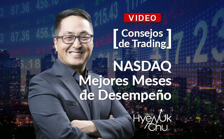 [Consejos De Trading] NASDAQ Mejores Meses de Desempeño – Hyenuk Chu