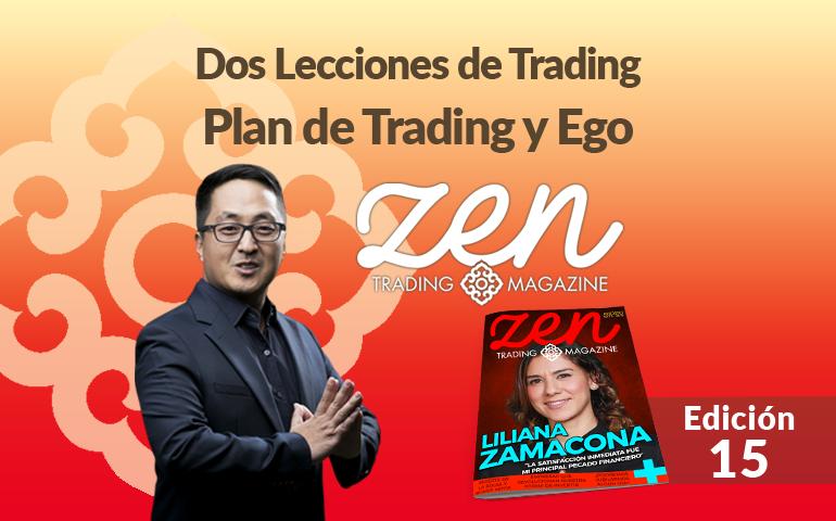 Dos Lecciones De Trading – Plan De Trading Y Ego – Zen Trading Magazine – Editorial Agosto 2018 – Hyenuk Chu