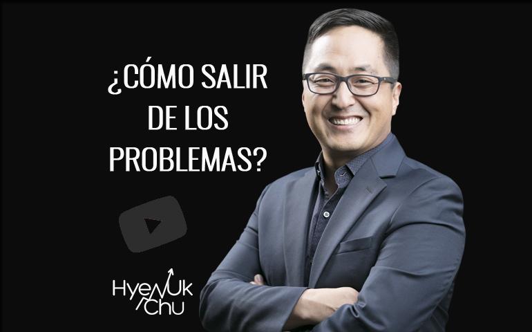 [Video] ¿Cómo Salir De Los Problemas- – Hyenuk Chu