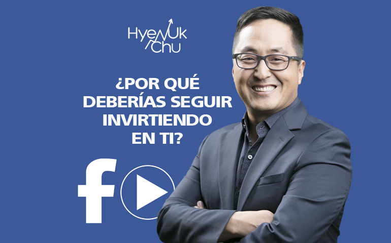 [Video] ¿Por Qué Deberías Seguir Invirtiendo En Ti? – Hyenuk Chu
