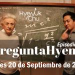 #PreguntaHyenuk Episodio 9 Jueves 20 Sept 2018 -Hyenuk Chu