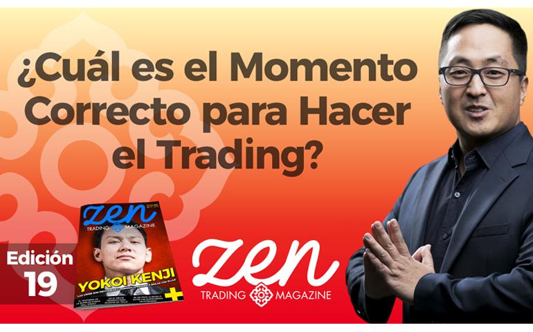 ¿Cuál Es El Momento Correcto Para Hacer El Trading? – Zen Trading Magazine – Ed Diciembre 2018 – Hyenuk Chu