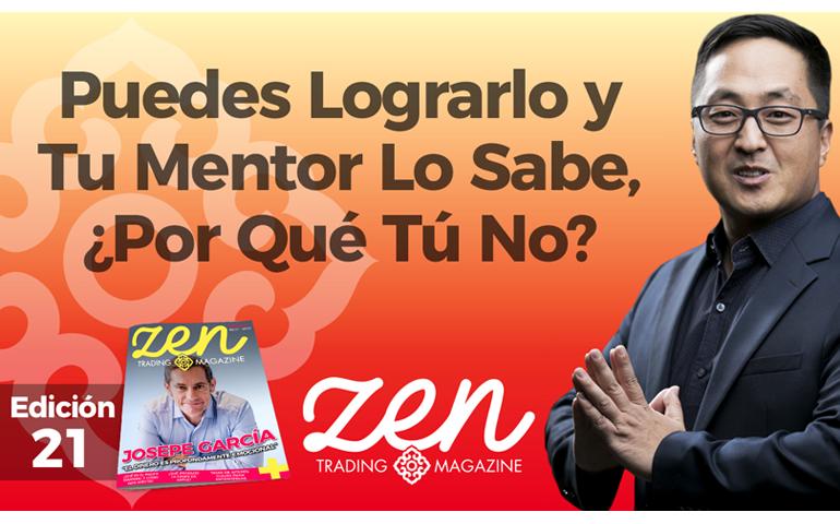 [Hazlo. O No Lo Hagas. Pero No Lo Intentes] Puedes Lograrlo Y Tu Mentor Lo Sabe – Zen Trading Magazine – Ed Febrero 2019 – Hyenuk Chu