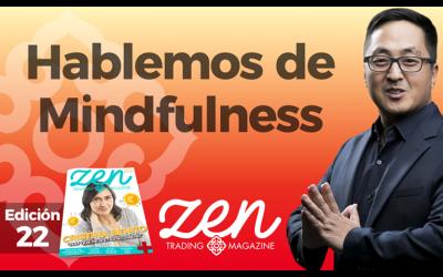 Hablemos De Mindfulness – Zen Trading Magazine – Editorial Marzo 2019 – Hyenuk Chu