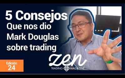 5 Consejos Que Nos Dió Mark Douglas Sobre Trading – Zen Trading Magazine – Editorial Mayo 2019 – Hyenuk Chu
