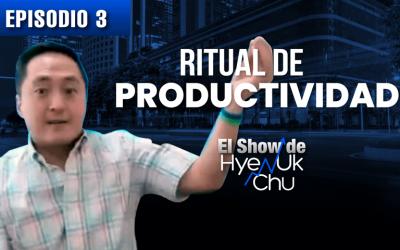 Rituales de Productividad – El Show de Hyenuk Chu – Episodio 21
