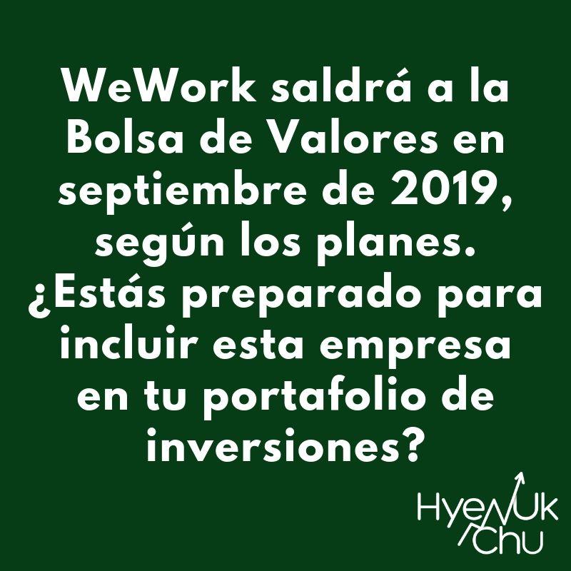 ¿Sabes cuándo WeWork saldrá a Bolsa? - Hyenuk Chu