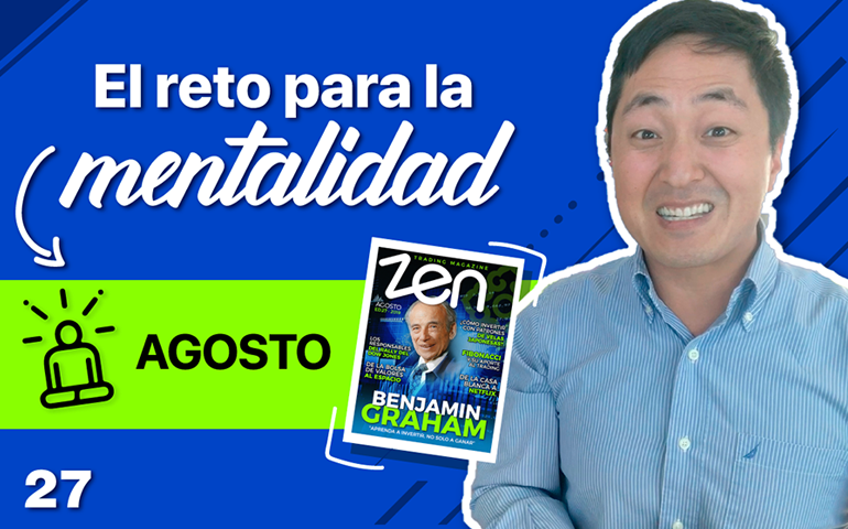 Agosto 2019 El Mes de la Mentalidad – Zen Trading Magazine – Hyenuk Chu