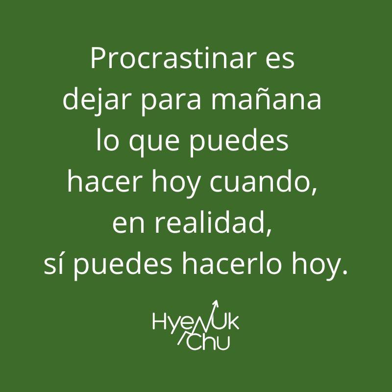 Clave sobre los 8 pasos para no procrastinar - Hyenuk Chu