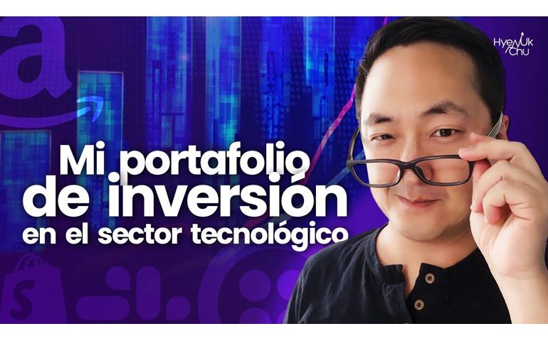 Mi Portafolio de Inversión en el SECTOR TECNOLÓGICO – Hyenuk Chu