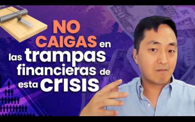 ¿Cómo evitar CAER en las TRAMPAS FINANCIERAS en esta CRISIS? – Hyenuk Chu