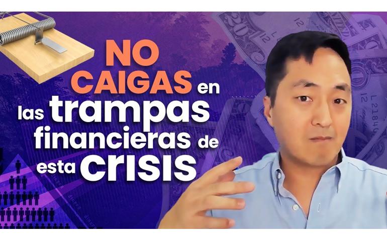 Cómo evitar CAER en las TRAMPAS FINANCIERAS en esta CRISIS – Hyenuk Chu