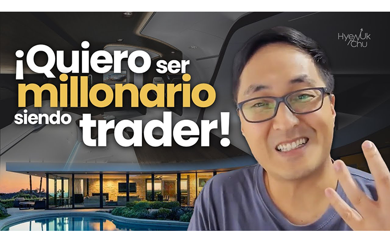 Quiero Ser Millonario Siendo Trader – Hyenuk Chu