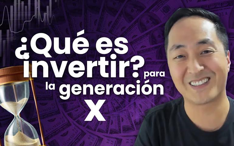 ¿Qué Es Invertir? Para La Generación X – Hyenuk Chu